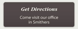 Get Directions - Come visit our office in Smithers